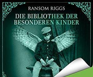 Die Bibliothek der besonderen Kinder (Miss Peregrine 3)